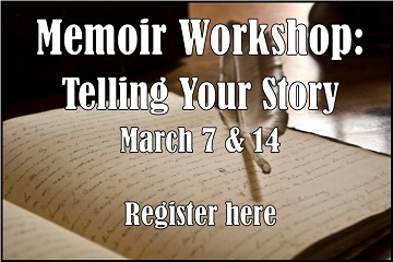 MEMOIRS WORKSHOP: TELLING YOUR STORY